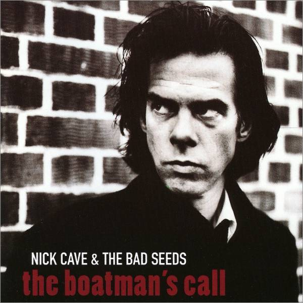 NICK CAVE THE BAD SEEDS The boatmans call