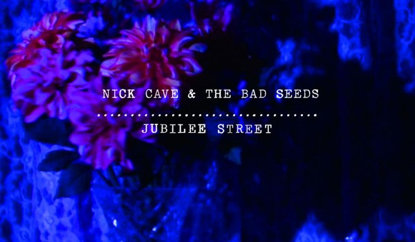 nick cave Jubilee Street push the sky away