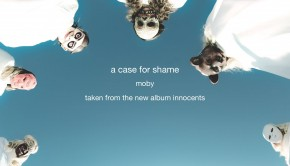 a case for shame moby innocents