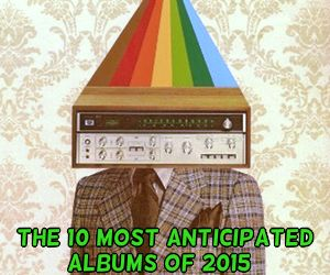 10 most anticipated albums of 2015 list